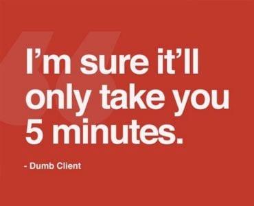 Dumb Client Quotes Thumb