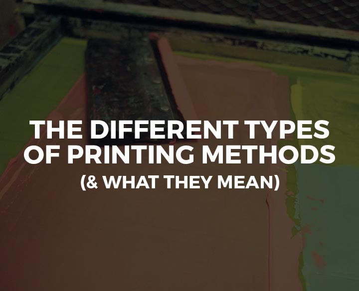 Different Types of Printing Methods