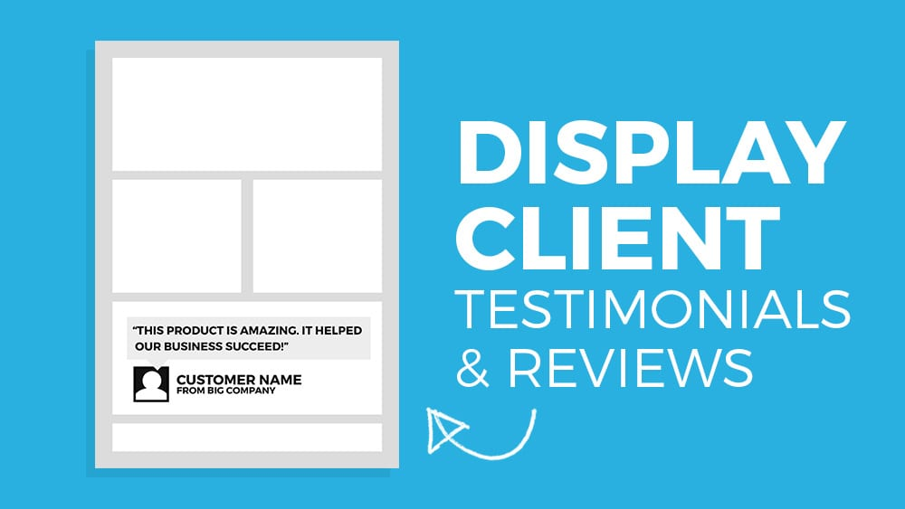 Use Client Testimonials & Reviews