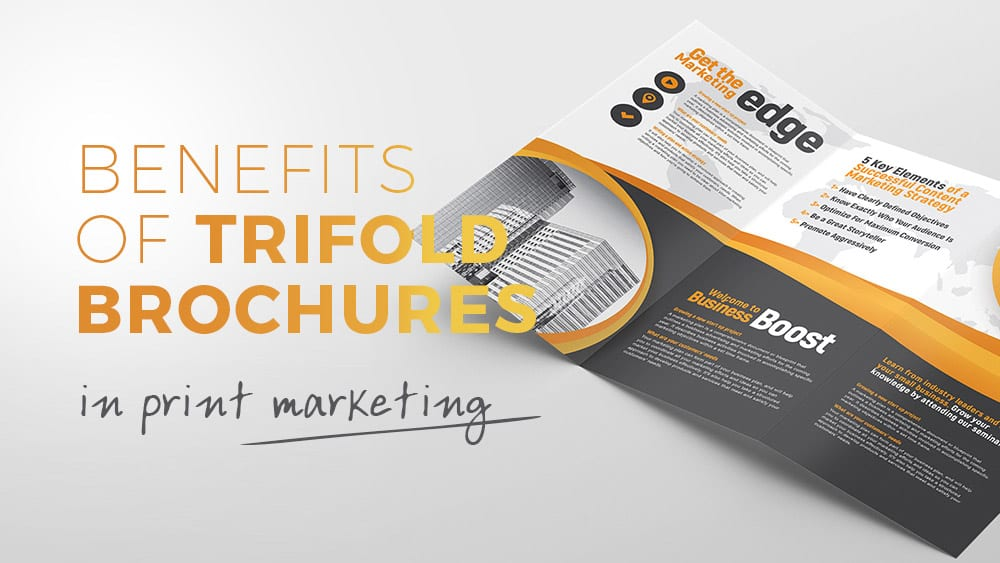 6 Benefits of Using Tri-Fold Brochures in Print Marketing
